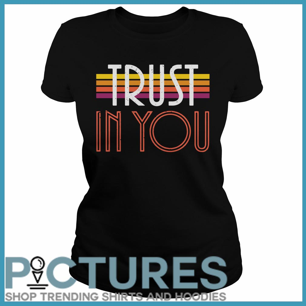 Trust In You Ladies Tee