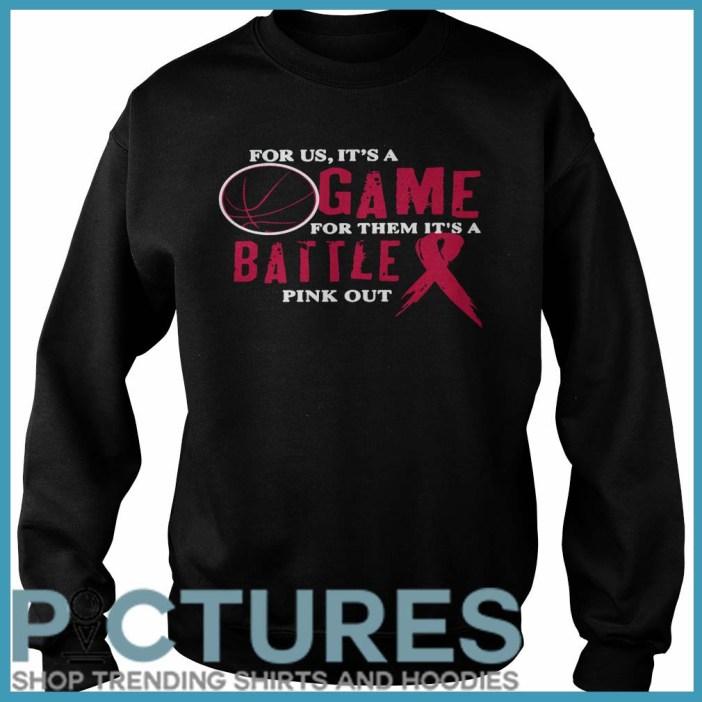 For Us It's A Game For Them It's Battle A Pink Out Sweater