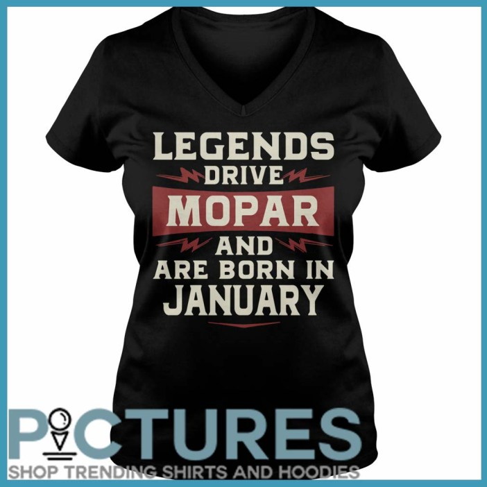 Legends Drive Mopar And Are Born In January V-neck