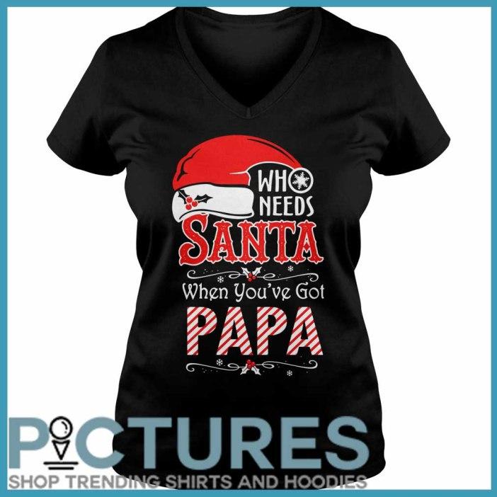 Who Needs Santa When You've Got Papa V-neck