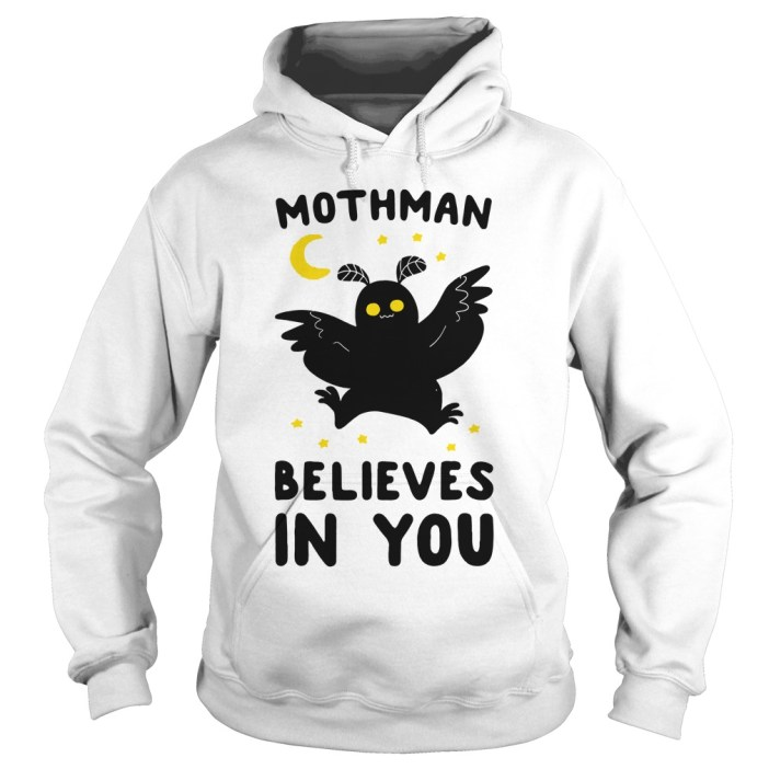 Mothman believes in you hoodie