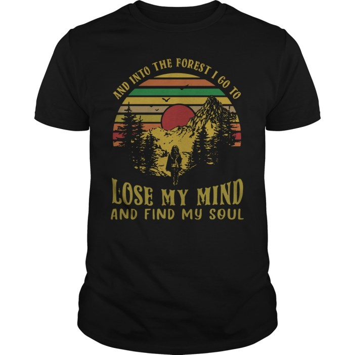 And into the forest I go to lose my mind and find my soul retro vintage guys tee