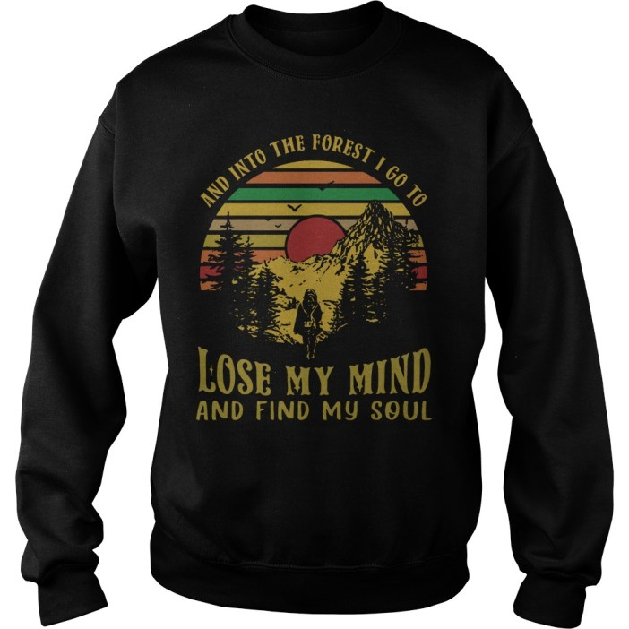And into the forest I go to lose my mind and find my soul retro vintage sweater