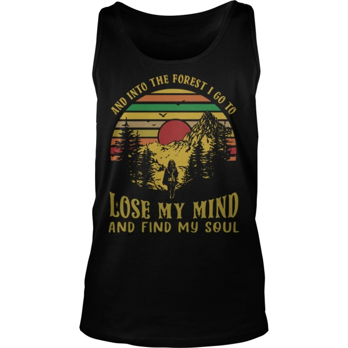And into the forest I go to lose my mind and find my soul retro vintage tank top
