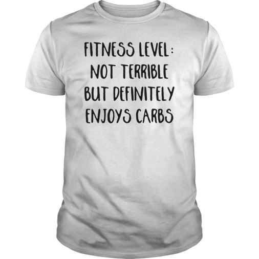 Fitness level not terrible but definitely enjoys carbs guys tee