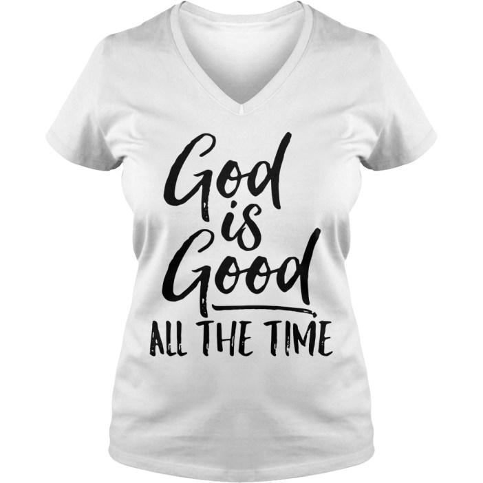 God is good all the time v-neck