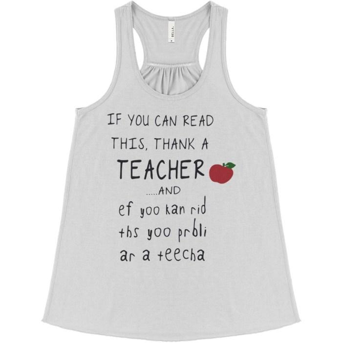 If you can read this thank a teacher and ef yoo kan rid ths yoo prbli ar a teecha flowy tank
