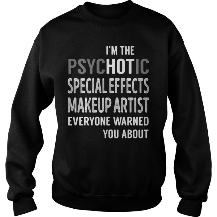 I'm the psychotic special effects makeup artist everyone warned you about sweater
