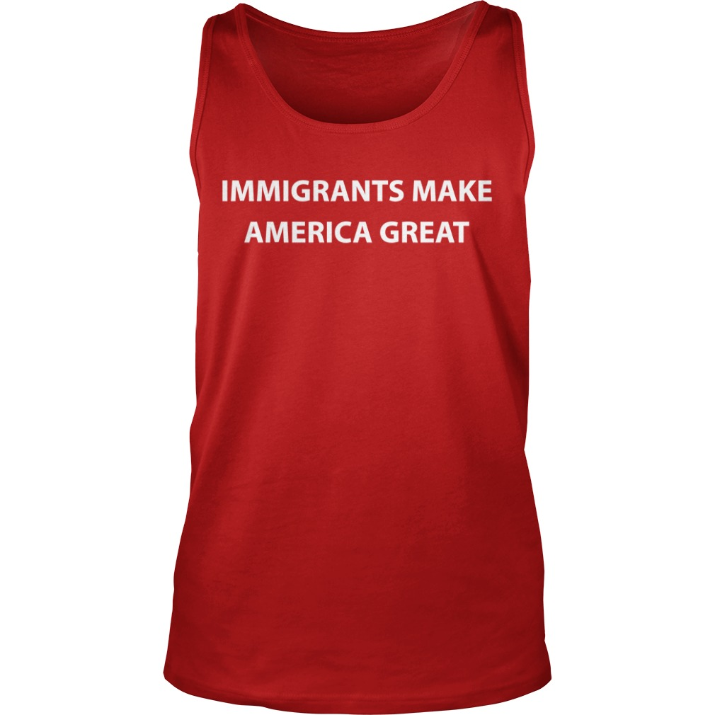 Immigrants make America great tank top