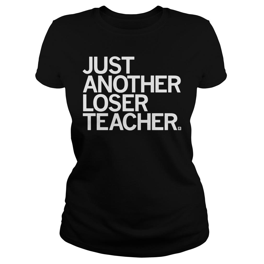 Just another loser teacher ladies tee