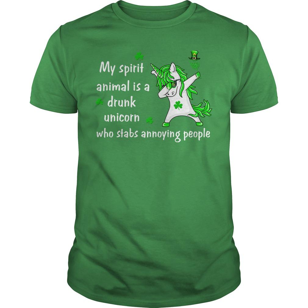 My spirit animal is a drunk Unicorn who stabs annoying people guys tee