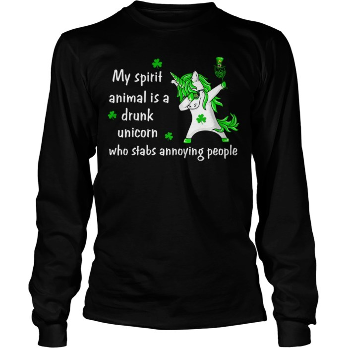 My spirit animal is a drunk Unicorn who stabs annoying people long sleeve