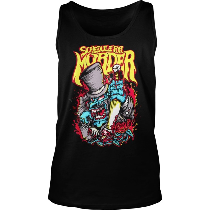 Schedule for Murder tank top