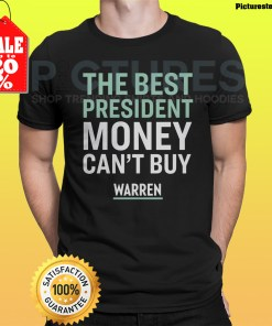 The best president money can't buy Warren shirt