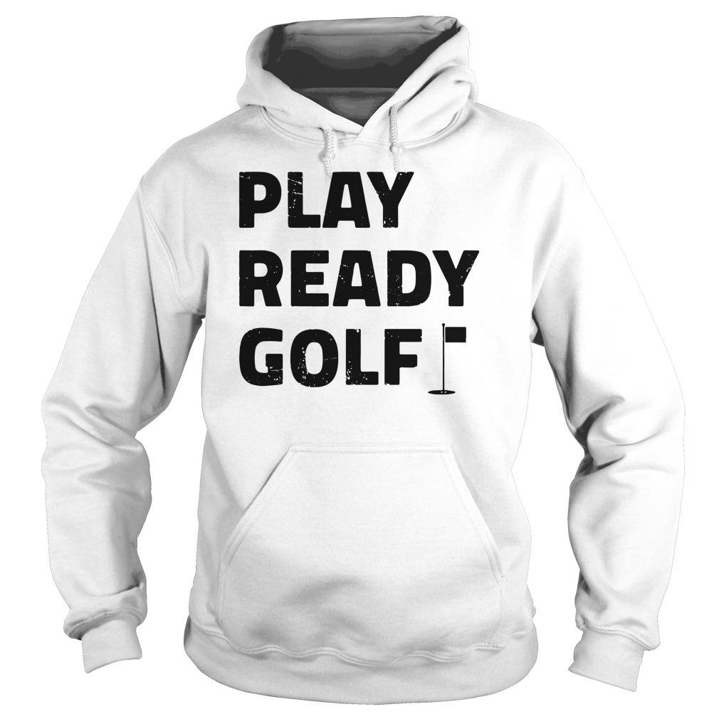 Play ready golf hoodie