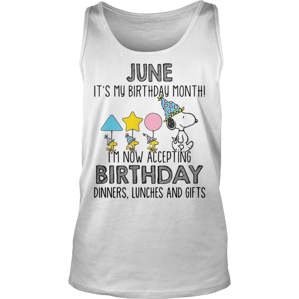 Snoopy June it's my birthday month I'm now accepting birthday tank top