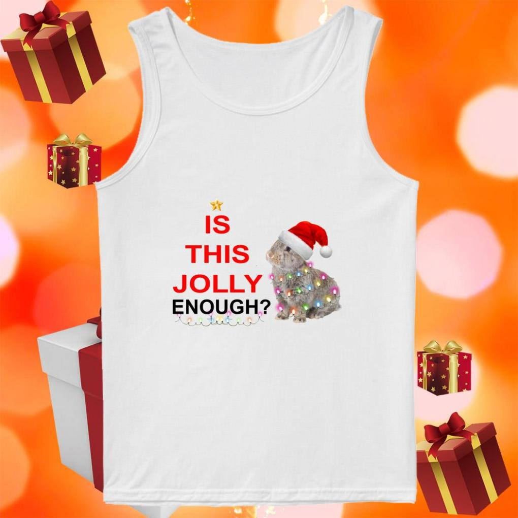 Is this Jolly enough rabbit Christmas tank top