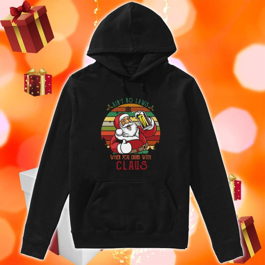 Ain't no laws when you drink with Claus vintage hoodie