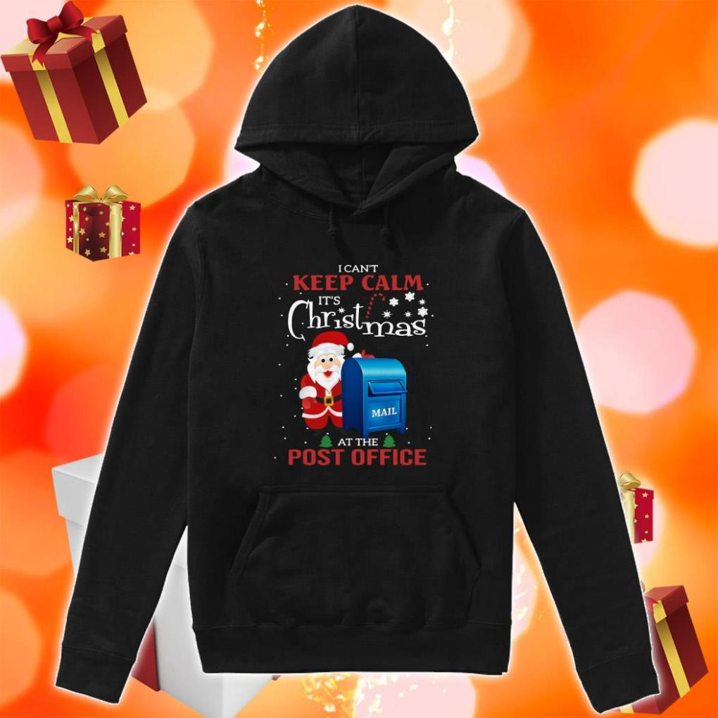 I can't keep calm it's Christmas at the post office Santa Claus hoodie