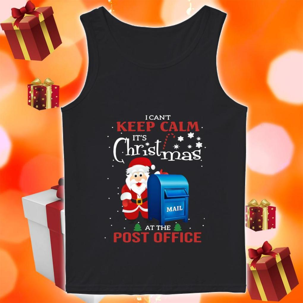 I can't keep calm it's Christmas at the post office Santa Claus tank top