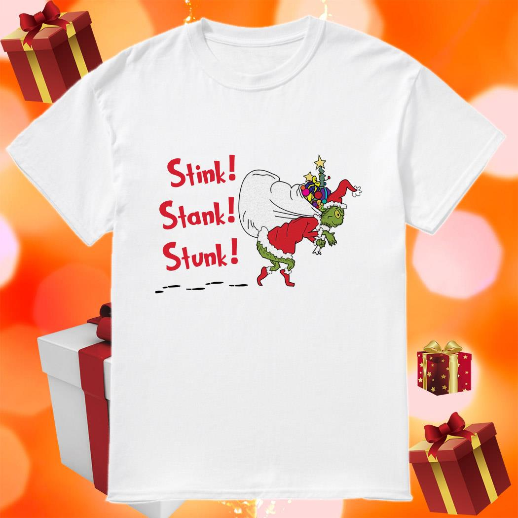 Grinch Gift Christmas Stink Stank Stunk shirt