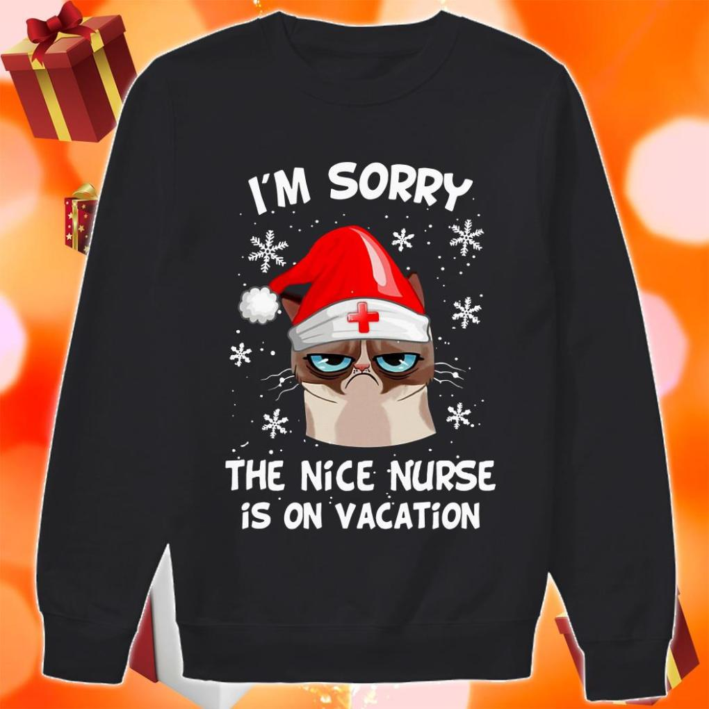 I'm sorry Grumpy cat the nice nurse is on vacation sweater