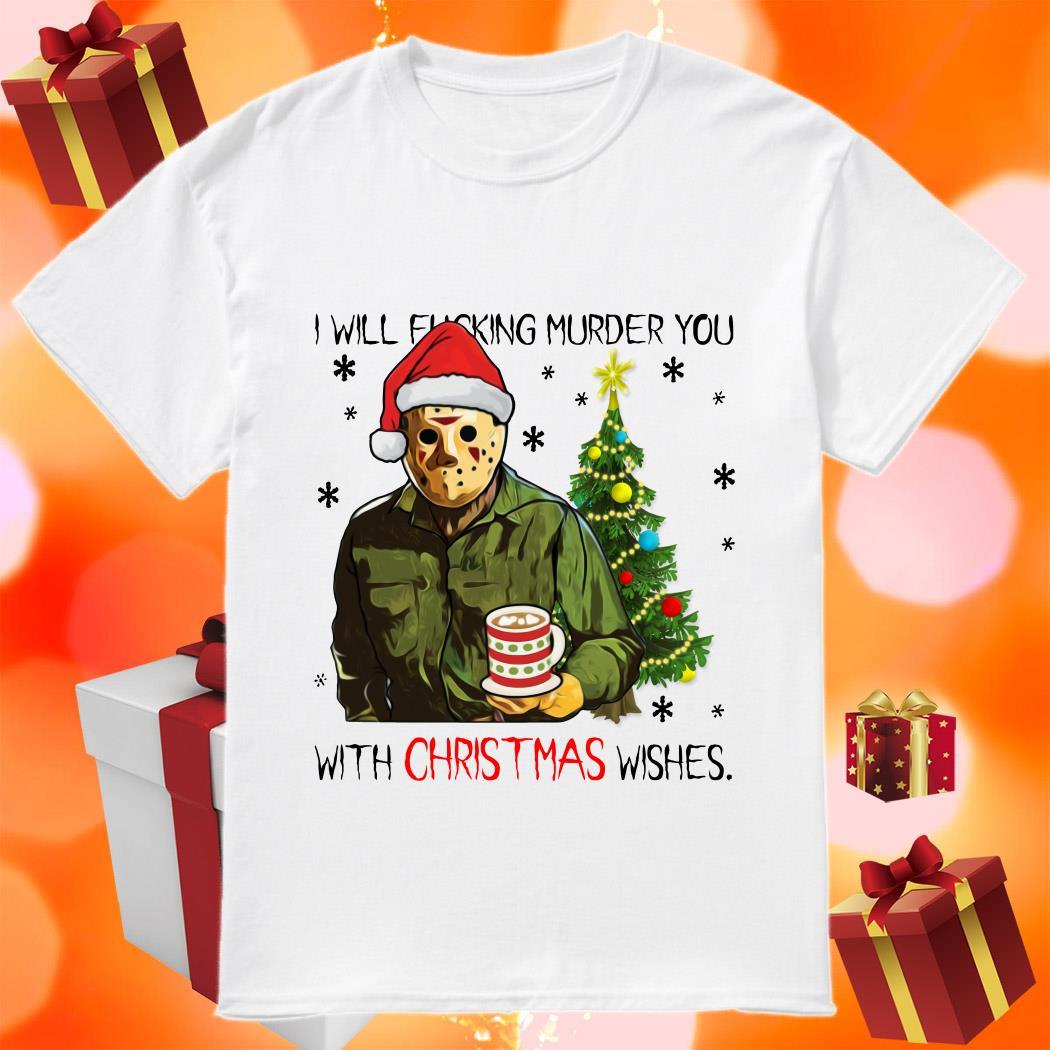 Jason I will fucking Murder Christmas shirt