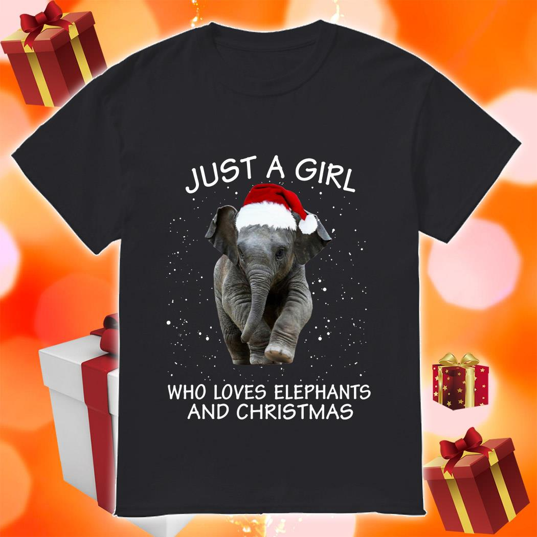 Just a girl who loves elephants and Christmas shirt