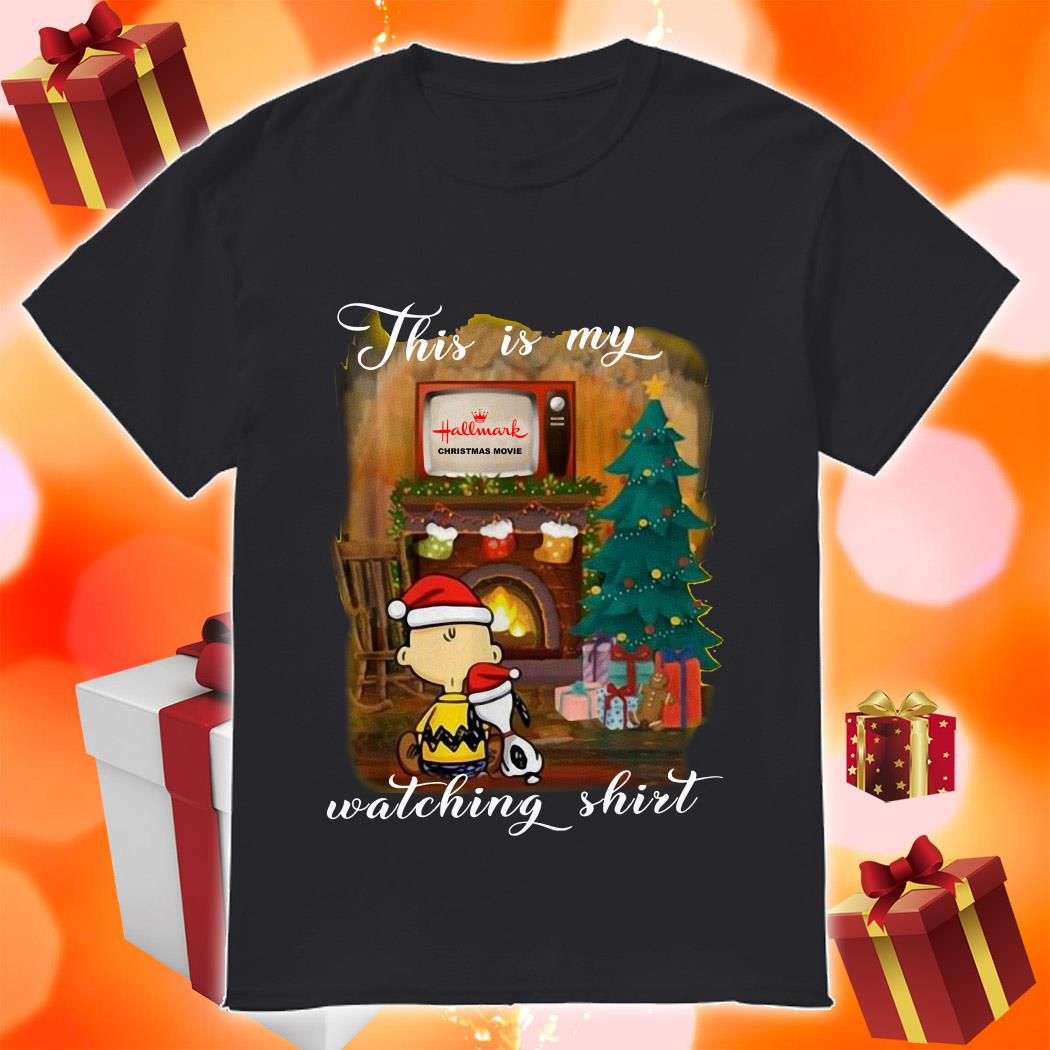 Peanut Snoopy This is my Hallmark Christmas movie watching shirt