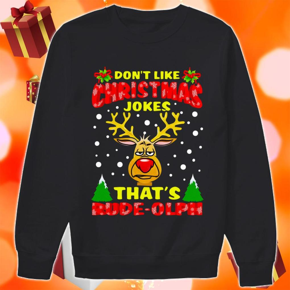 Reindeer Don't like Christmas Jokes that's rude olph sweater