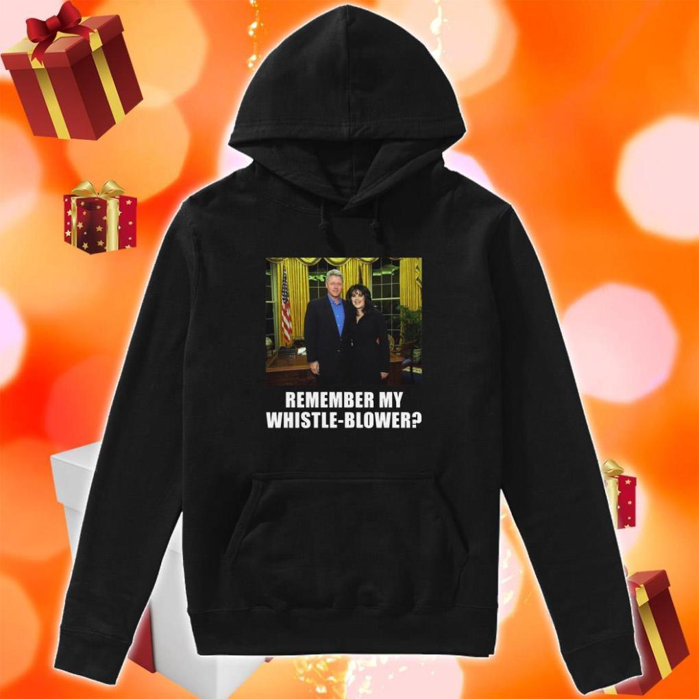 Remember my Whistleblower Monica Lewinsky and Bill Clinton hoodie