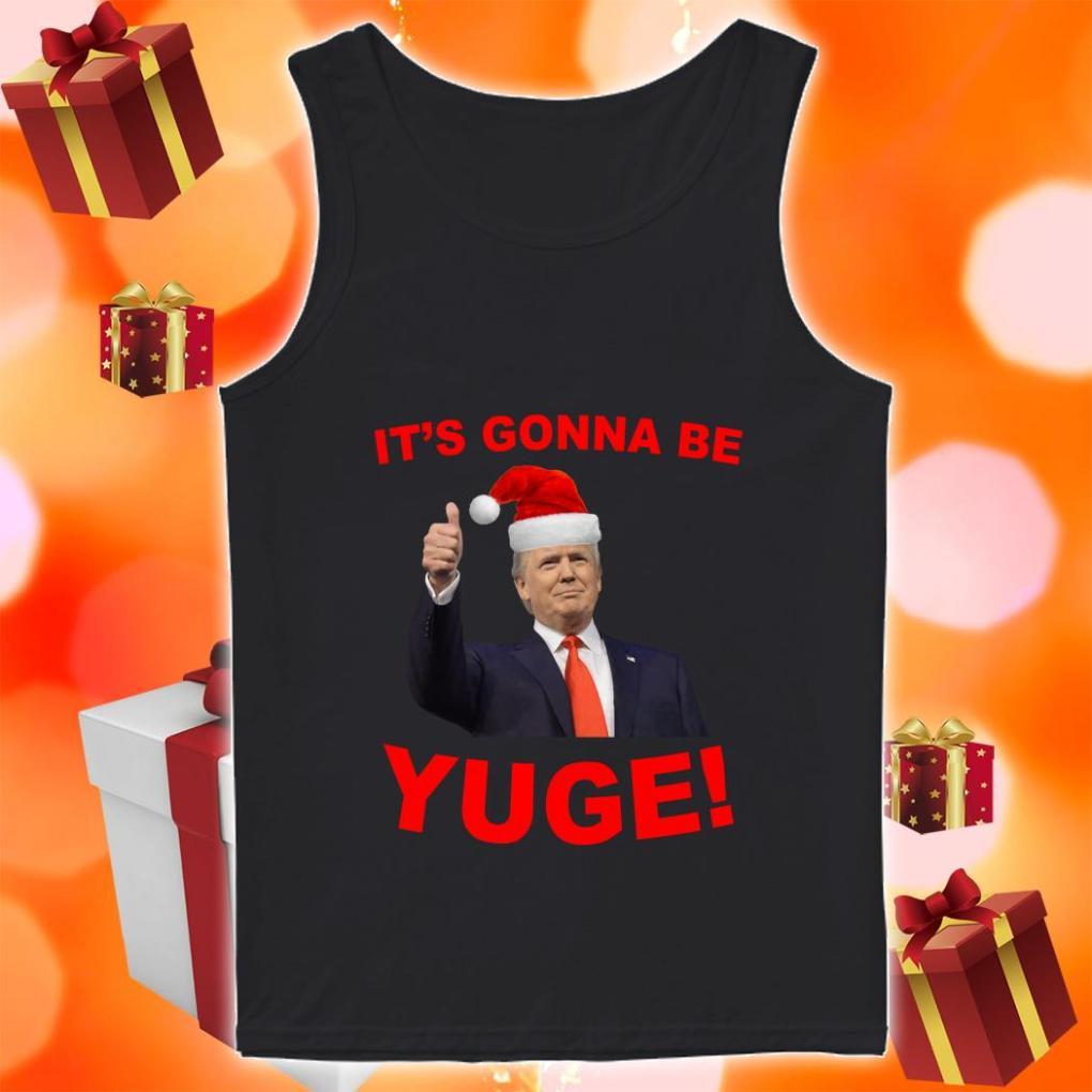 Trump Santa Claus it's gonna be Yuge tank top