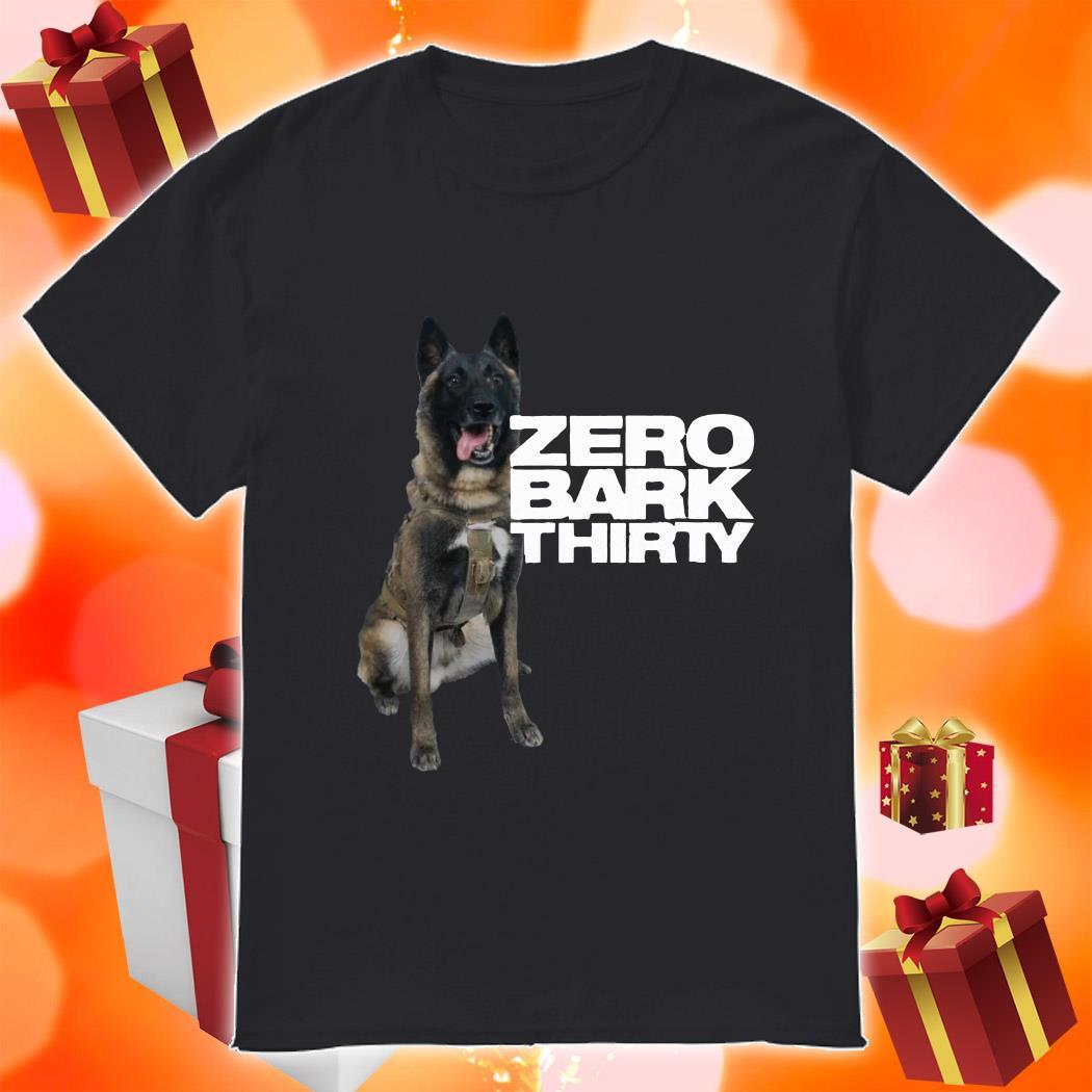 Zero bark thirty shirt