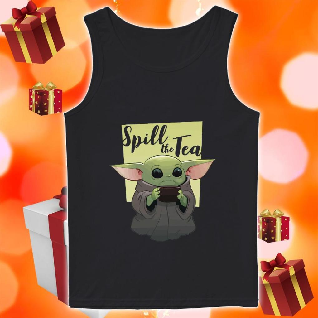 Baby Yoda Spill The Tea tank top