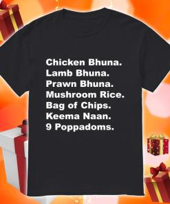 Chicken Bhuna Lamb Bhuna Prawn Bhuna Mushroom Rice shirt