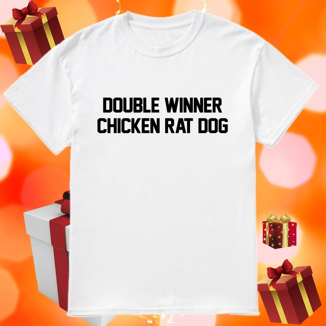 Double winner chicken rat dog shirt