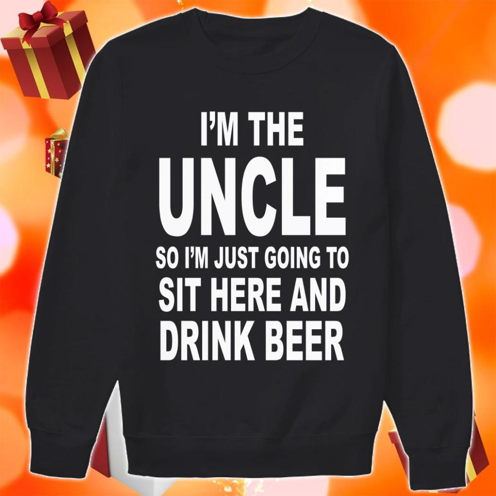 I'm the uncle so I'm just going to sit here and drink beer sweater