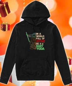 In a world full of Siths be a Baby Yoda hoodie