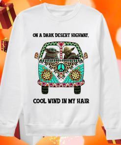 On a dark desert highway cool wind in my hair Baby Yoda and Yoda Hippie sweater