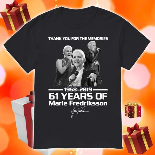 Thank you for the memories 1958 2019 61 years of Marie Fredriksson shirt