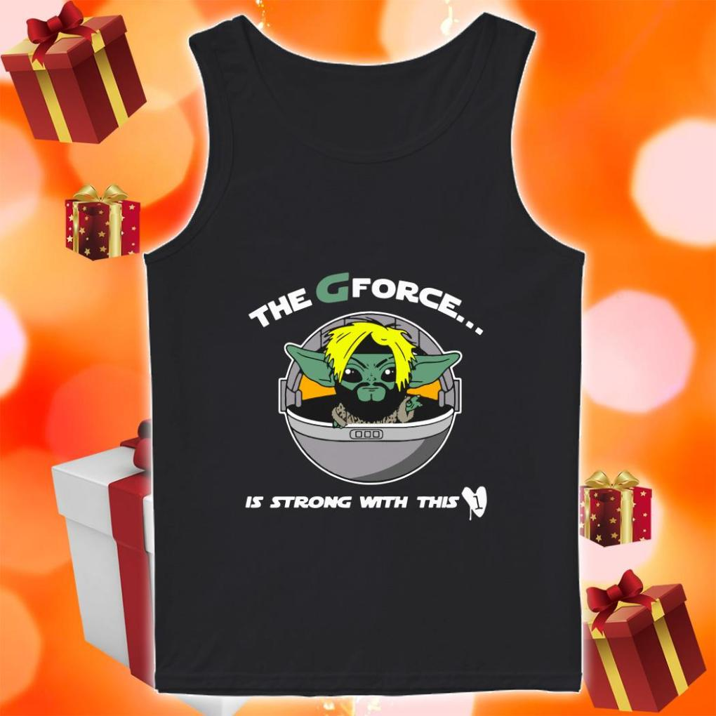 The G Forece Is Strong With This 1 tank top