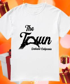 The Town Oakland California shirt