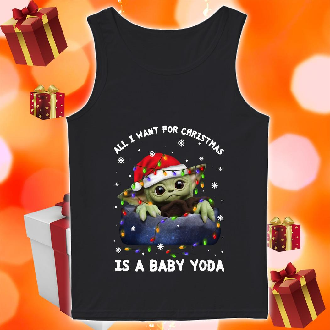 All I want for Christmas is a baby Yoda tank top