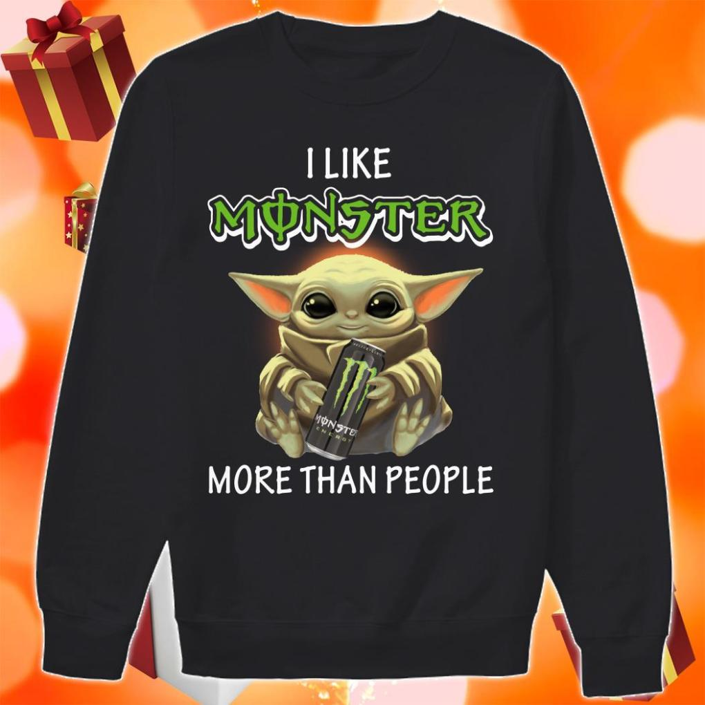 Baby Yoda I like Monster Energy more than people sweater