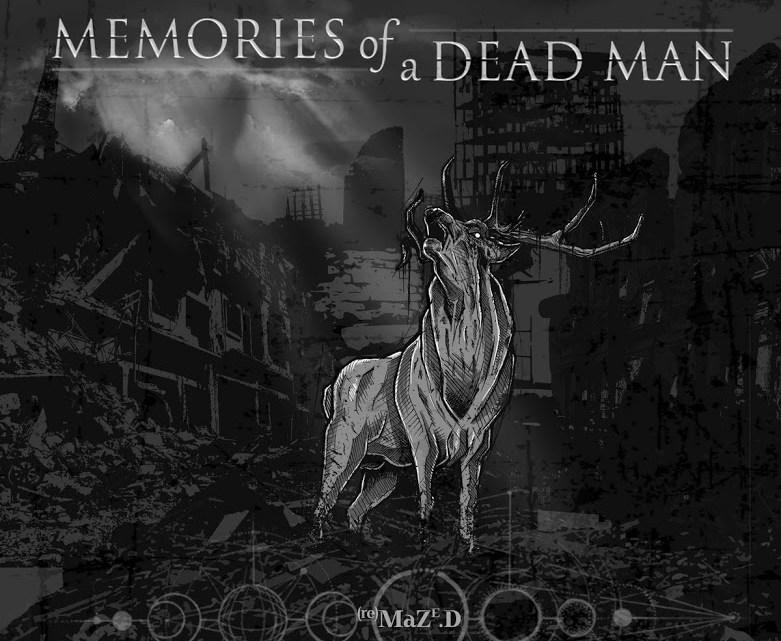 """(Re)-M.A.Z.E.d"", Memories of a Dead Man"