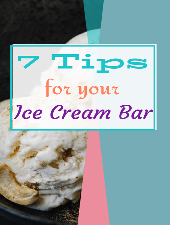 7 Tips for Your Ice Cream Bar