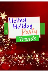 Holiday Party Trends