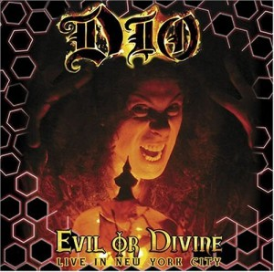 """Evil Or Divine: Live In NYC"" by Dio"