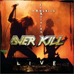 """""""Wrecking Everything"""" by Overkill"""