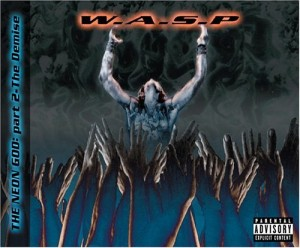 """""""The Neon God: Part 2 – The Demise"""" by W.A.S.P."""